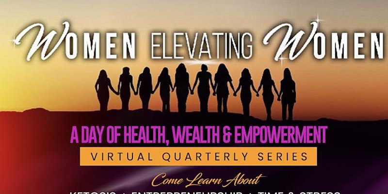 Women Elevating Women: A Day of Health, Wealth and Empowerment