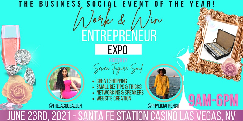 The Business Social Event of The Year- The Work and Win Entrepreneur Expo