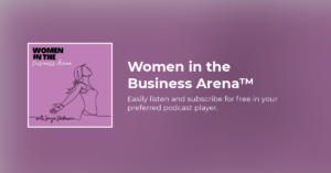 Women in the Business Arena™